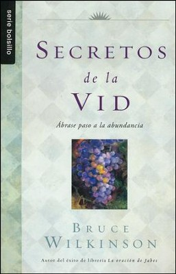 Secretos de la Vid, Secrets of the Vine  -     By: Bruce Wilkerson