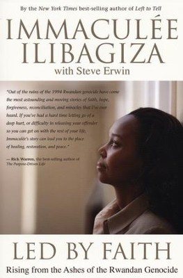 Led By Faith: Rising from the Ashes of the Rwandan Genocide   -     By: Immaculee Ilibagiza