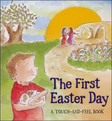 The First Easter Day  -     By: Jill Roman Lord     Illustrated By: Michelle Henninger