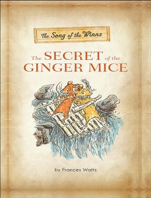 The Song of the Winns: The Secret of the Ginger Mice: The Gerander Trilogy - eBook  -     By: Frances Watts