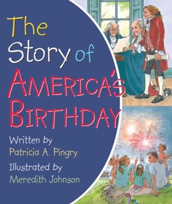 The Story Of America's Birthday   -     By: Patricia Pingry