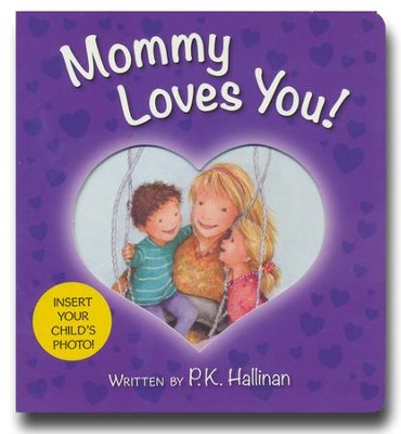Mommy Loves You!   -     By: P.K. Hallinan