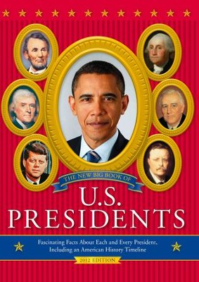 The New Big Book of U.S. Presidents: Fascinating Facts about Each and Every President, Including an American History Timeline - eBook  -     By: Todd Davis, Marc Frey