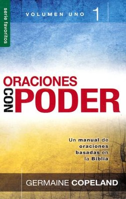 Oraciones con Poder, Vol. 1  (Prayers That Avail Much, Vol. 1)  -     By: Germaine Copeland
