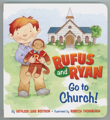Rufus and Ryan Go to Church!  -     By: Kathleen Long Bostrom