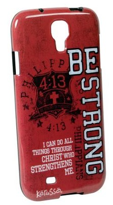 Be Strong, Galaxy 4 Phone Case  -