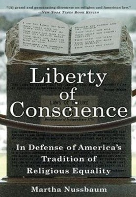 Liberty of Conscience: In Defense of America's Tradition of Religious Equality - eBook  -     By: Martha Nussbaum