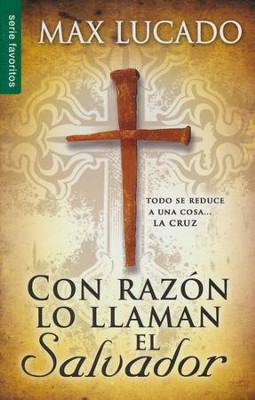 Con Razón lo Llaman el Salvador, Edición de Bolsillo  (No Wonder They Call Him Savior, Pocket Ed.)  -     By: Max Lucado