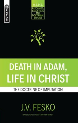 Death in Adam; Life in Christ  -     By: J.V. Fesko