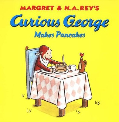 Curious George Makes Pancakes Softcover  -     By: H.A. Rey