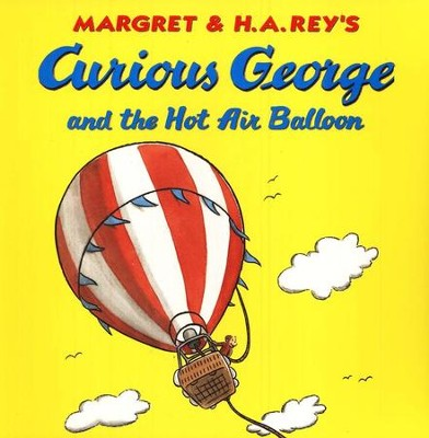 Curious George and the Hot Air Balloon Softcover  -     By: H.A. Rey