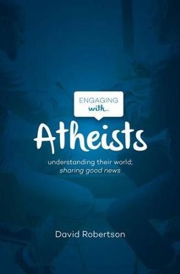 Engaging with Atheists  -     By: David Robertson