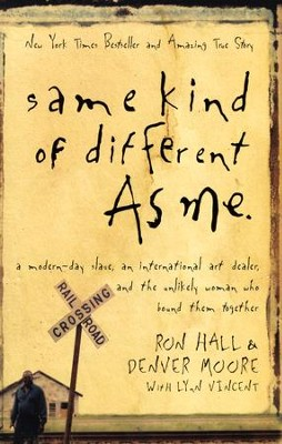 Same Kind of Different As Me   -     By: Ron Hall, Denver Moore