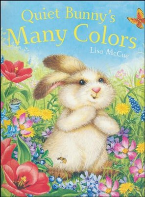 Quiet Bunny's Many Colors  -     By: Lisa McCue