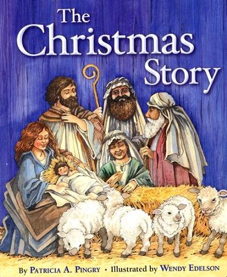 The Christmas Story  -     By: Patricia A. Pingry