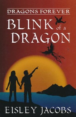 Blink of a Dragon #2   -     By: Eisley Jacobs