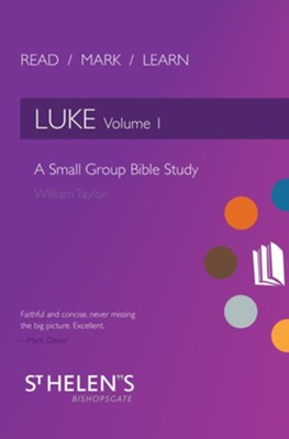 Read, Mark, Learn: Luke, Volume 1  -     By: William Taylor