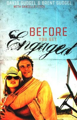 Before You Get Engaged  -     By: David Gudgel, Brent Gudgel, Danielle Fitch