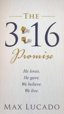 The 3:16 Promise   -     By: Max Lucado