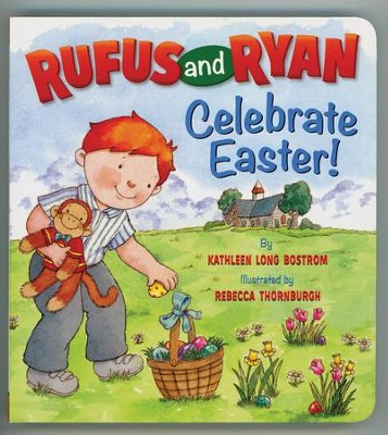 Rufus and Ryan Celebrate Easter  -     By: Kathleen Bostrom