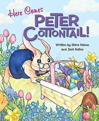 Here Comes Peter Cottontail Board Book  -     By: Steve Nelson