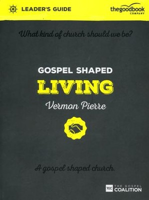 Gospel Shaped Living--Leader's Guide  -     By: Vermon Pierre