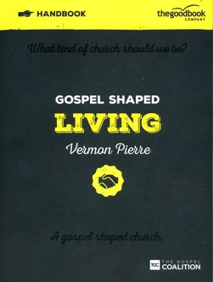 Gospel Shaped Living--Handbook  -     By: Vermon Pierre