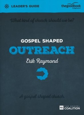 Gospel Shaped Outreach Leader's Guide  -     By: Erik Raymond
