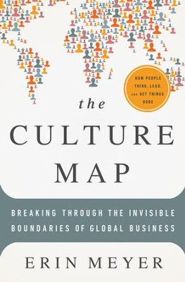 The Culture Map: Breaking Through the Invisible Boundaries of Global Business - eBook  -     By: Erin Meyer