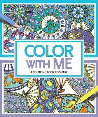 Color with Me  -     By: Cindy Wilde, Felicity French, Hannah Davies