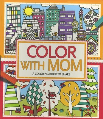 Color with Mom  -     By: Cindy Wilde, Felicity French, Hannah Davies