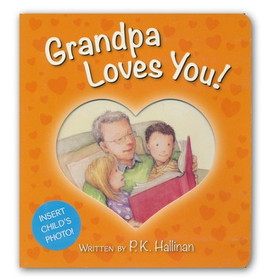Grandpa Loves You!  -     By: P.K. Hallinan     Illustrated By: Katherine Kirkland