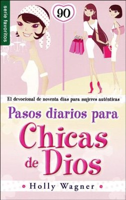Pasos Diarios para las Chicas de Dios  (Daily Steps For God Chicks)  -     By: Holly Wagner
