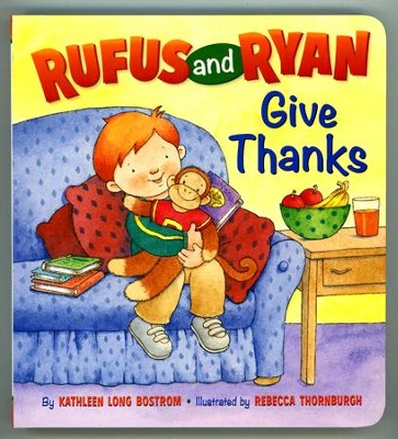 Rufus and Ryan Give Thanks  -     By: Kathleen Long Bostrom     Illustrated By: Rebecca Thornburgh