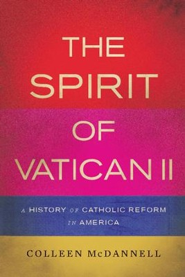 The Spirit of Vatican II: A History of Catholic Reform in America - eBook  -     By: Colleen McDannell