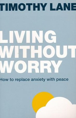 Living Without Worry  -     By: Tim Lane