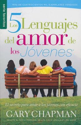 Los 5 Lenguajes del Amor de los Jóvenes  The 5 Love Languages of Teenagers)  -     By: Gary Chapman