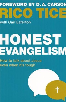 Honest Evangelism: How to Talk about Jesus Even When It's Tough   -     By: Rico Tice