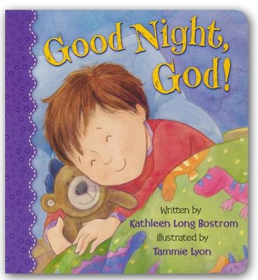 Good Night, God!  -     By: Kathleen Long Bostrom     Illustrated By: Tammie Lyon