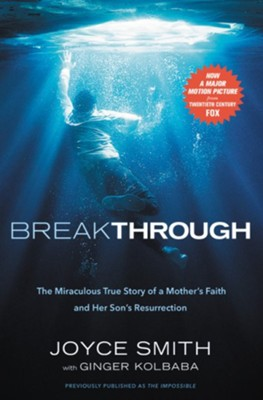 The Impossible: The Miraculous Story of a Mother's Faith and Her Child's Resurrection - eBook  -     By: Joyce Smith, Ginger Kolbaba