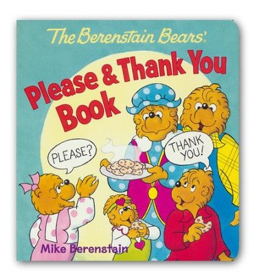 The Berenstain Bears' Please & Thank You Book  -     By: Mike Berenstain     Illustrated By: Mike Berenstain