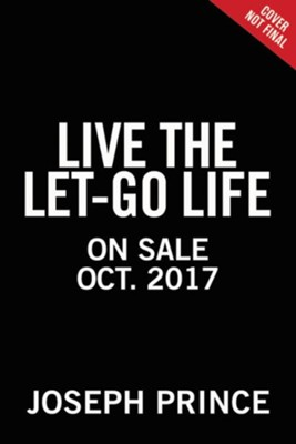 Live the Let-Go Life: Breaking Free from Stress, Worry, and Anxiety - eBook  -     By: Joseph Prince