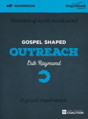 Gospel Shaped Outreach Handbook  -     By: Erik Raymond