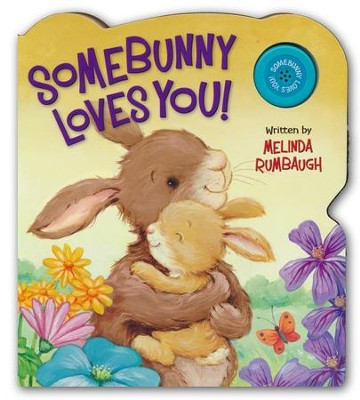 Somebunny Loves You! Boardbook with Sound  -     By: Melinda Rumbaugh     Illustrated By: Cee Biscoe