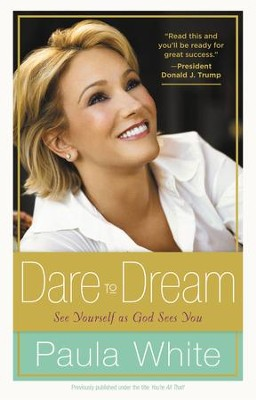 Dare to Dream: Understand God's Design for Your Life - eBook  -     By: Paula White