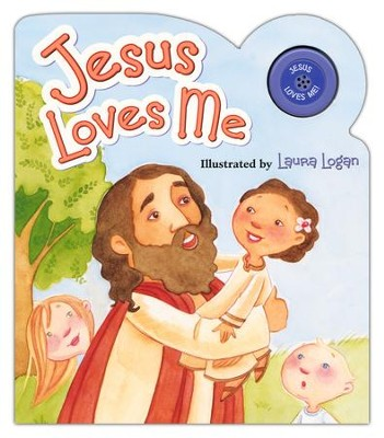 Jesus Loves Me Boardbook with Sound  -     By: Laura Logan (Illustrator)     Illustrated By: Laura Logan