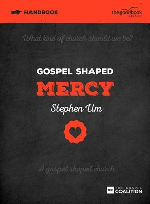 Gospel Shaped Mercy Handbook  -     By: Stephen Um