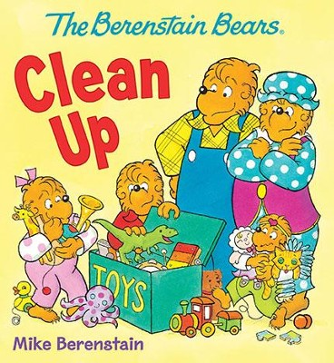 The Berenstain Bears Clean Up  -     By: Mike Berenstain     Illustrated By: Mike Berenstain
