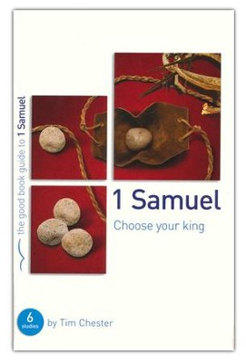 1 Samuel: Choose Your King  -     By: Tim Chester