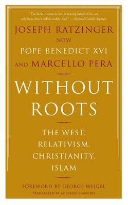 Without Roots: Europe, Relativism, Christianity, Islam - eBook  -     By: Joseph Ratzinger, Marcello Pera